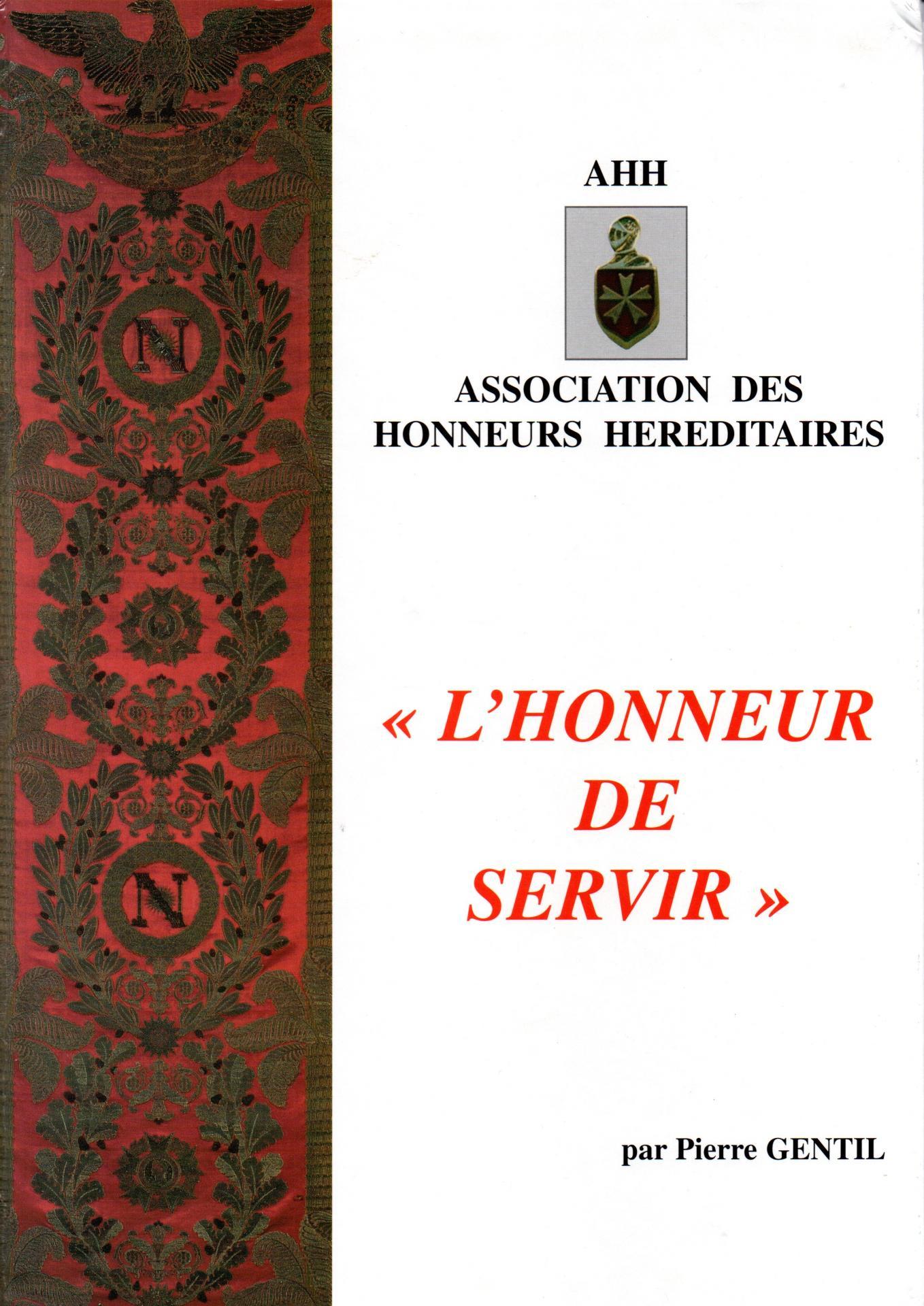 Livre de pierre Gentil / l honneur de servir  / Association des Honneurs héréditaires